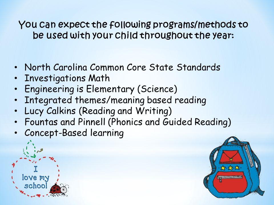 You can expect the following programs/methods to be used with your child throughout the year: