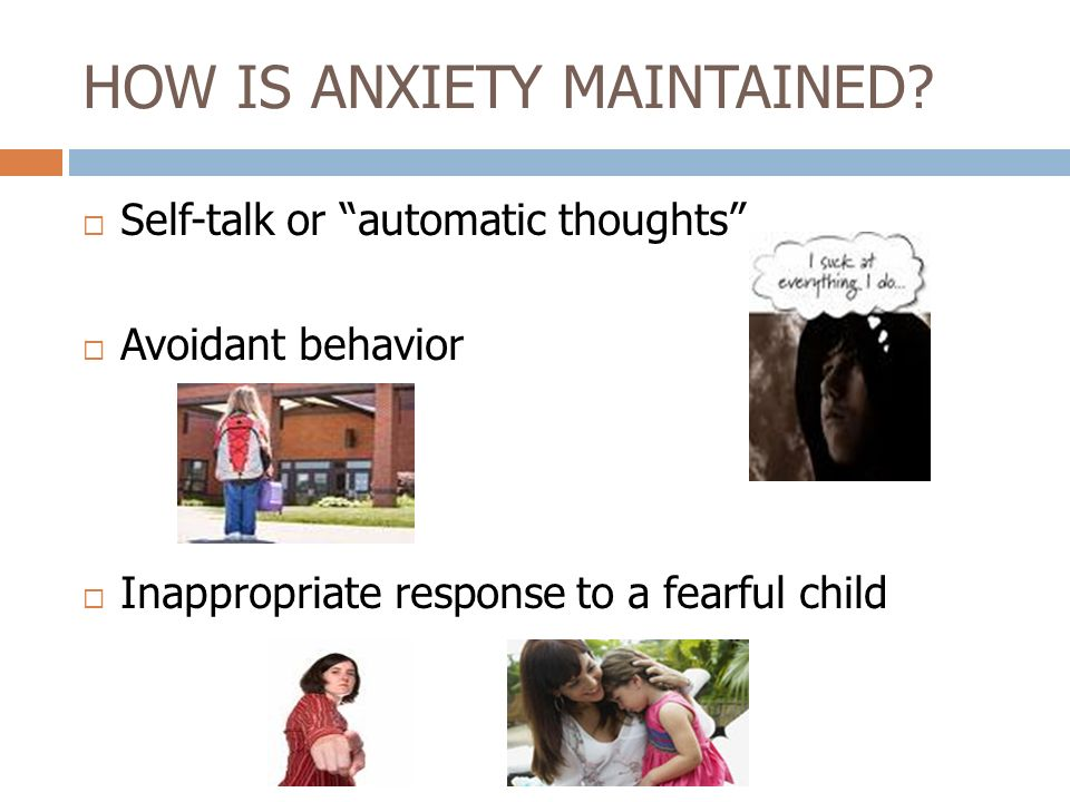 HOW IS ANXIETY MAINTAINED
