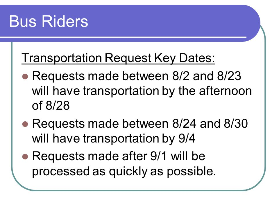 Bus Riders Transportation Request Key Dates: