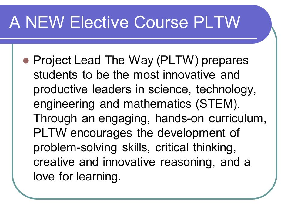 A NEW Elective Course PLTW