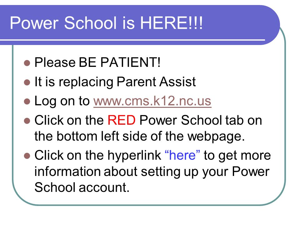 Power School is HERE!!! Please BE PATIENT!