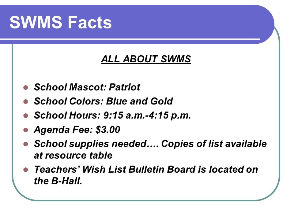 SWMS Facts ALL ABOUT SWMS School Mascot: Patriot