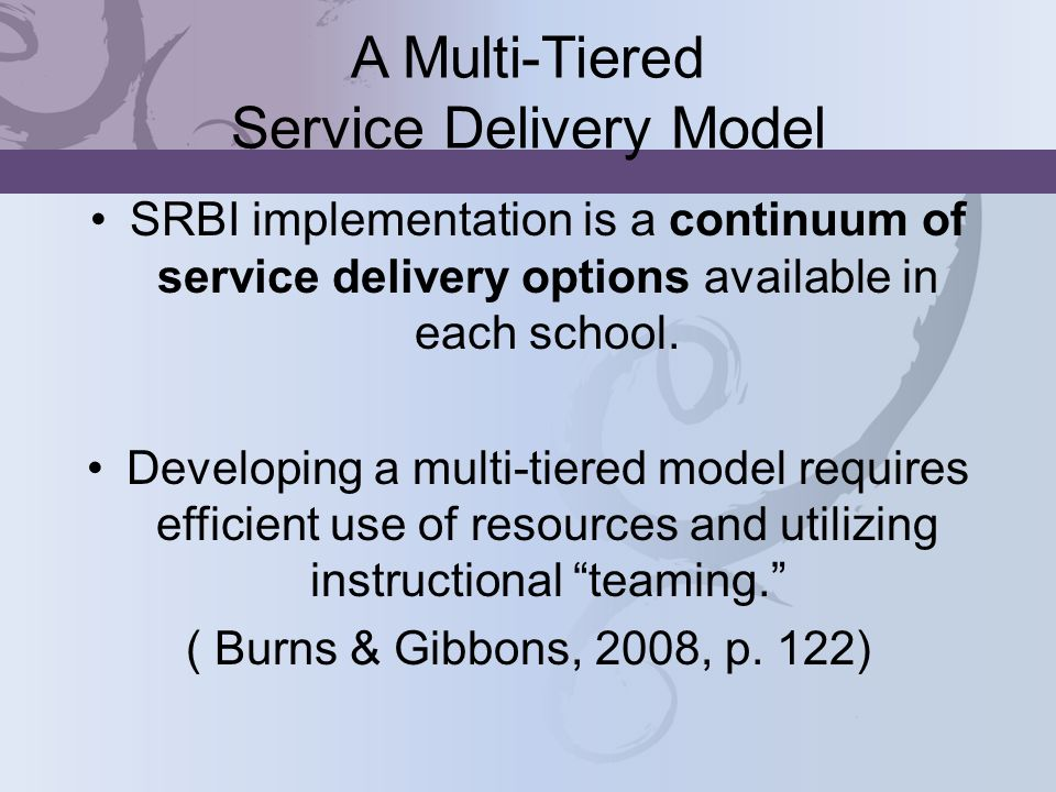 A Multi-Tiered Service Delivery Model