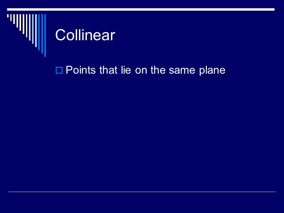 Collinear Points that lie on the same plane