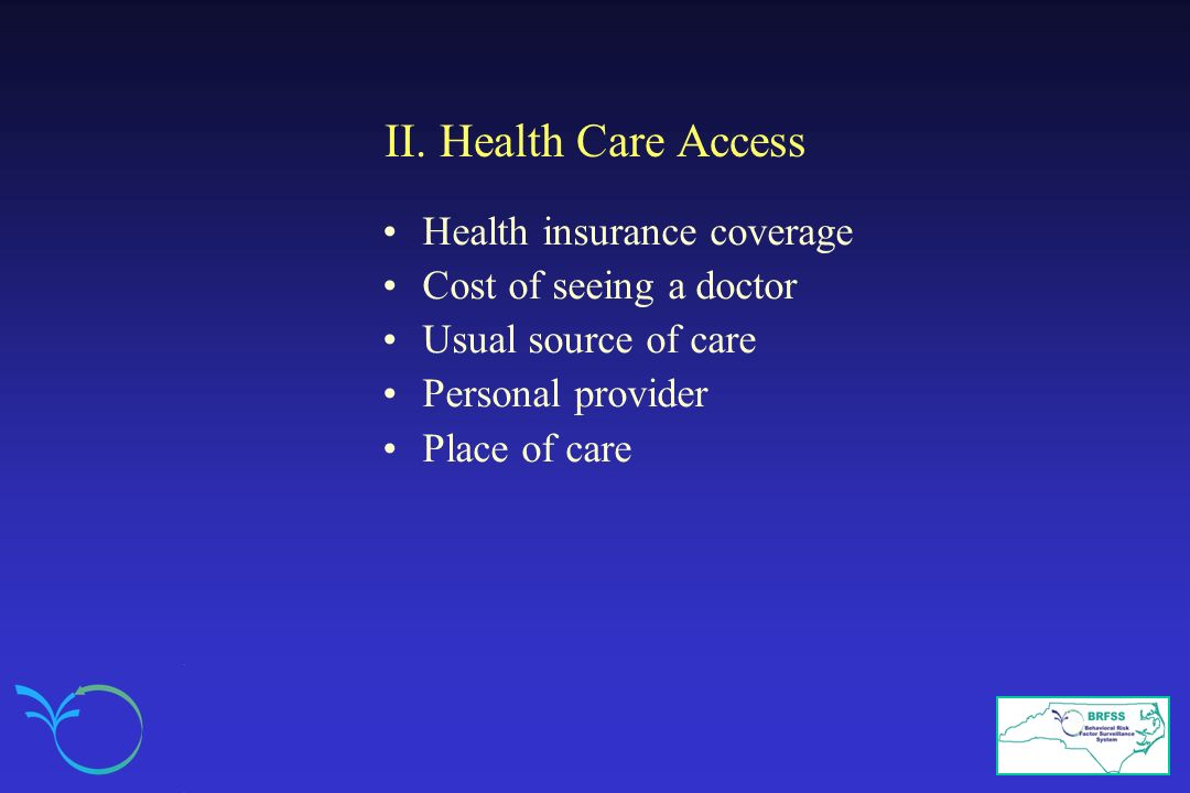 II. Health Care Access Health insurance coverage