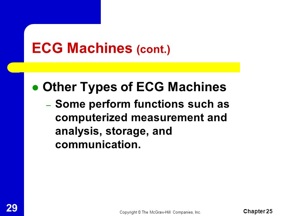 ECG Machines (cont.) Other Types of ECG Machines