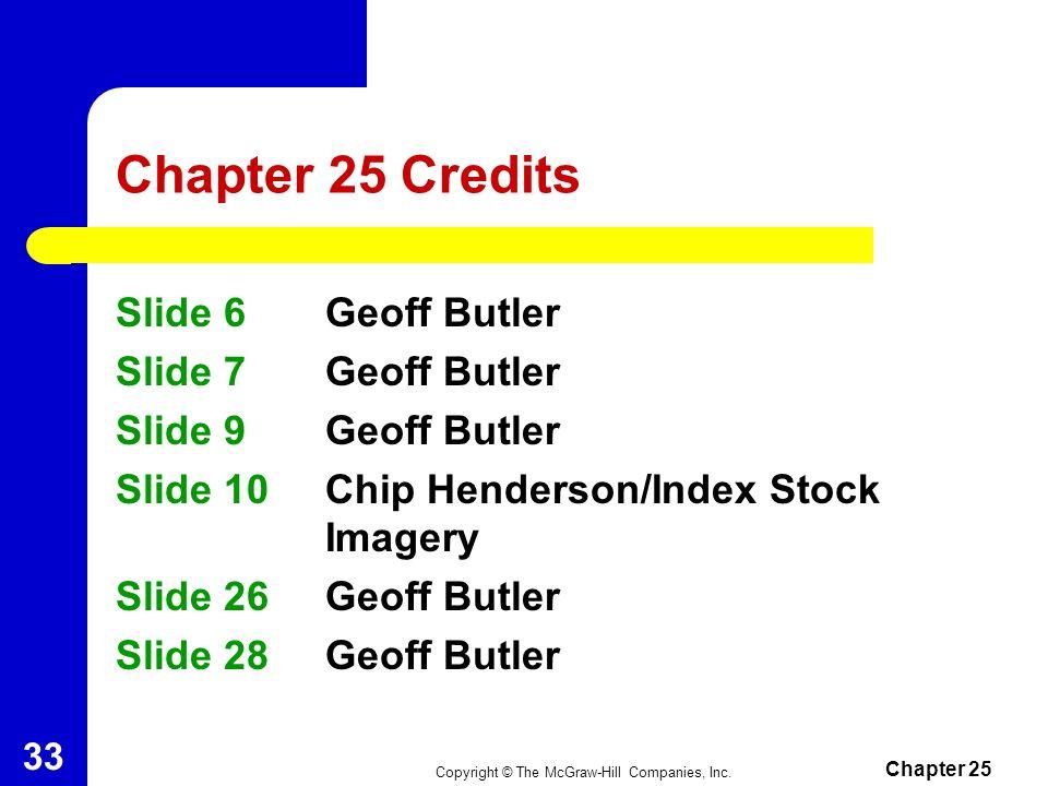 Chapter 25 Credits Slide 6 Geoff Butler Slide 7 Geoff Butler
