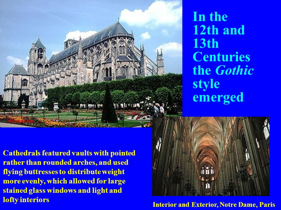 Gothic In the 12th and 13th Centuries the Gothic style emerged