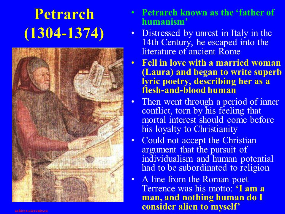 Petrarch (1304-1374) Petrarch known as the 'father of humanism'