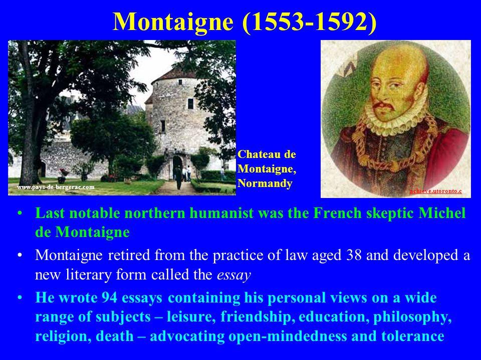 Montaigne (1553-1592) Chateau de. Montaigne, Normandy. www.pays-de-bergerac.com. achieve.utoronto.ca.