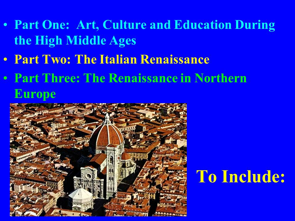 Part One: Art, Culture and Education During the High Middle Ages