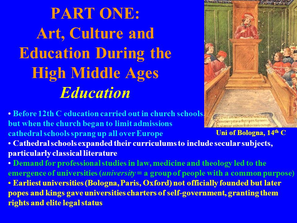 PART ONE: Art, Culture and Education During the High Middle Ages Education