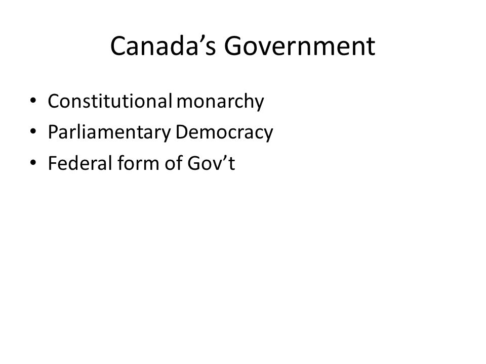 And Canada's Government - ppt download