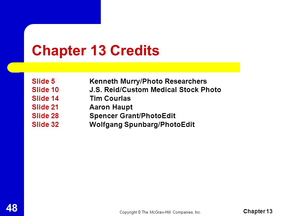 Chapter 13 Credits Slide 5 Kenneth Murry/Photo Researchers