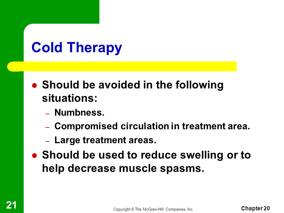Cold Therapy Should be avoided in the following situations: