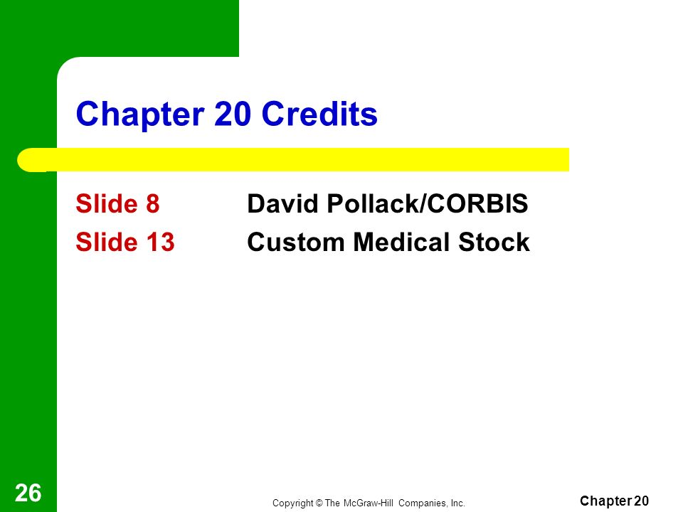 Chapter 20 Credits Slide 8 David Pollack/CORBIS