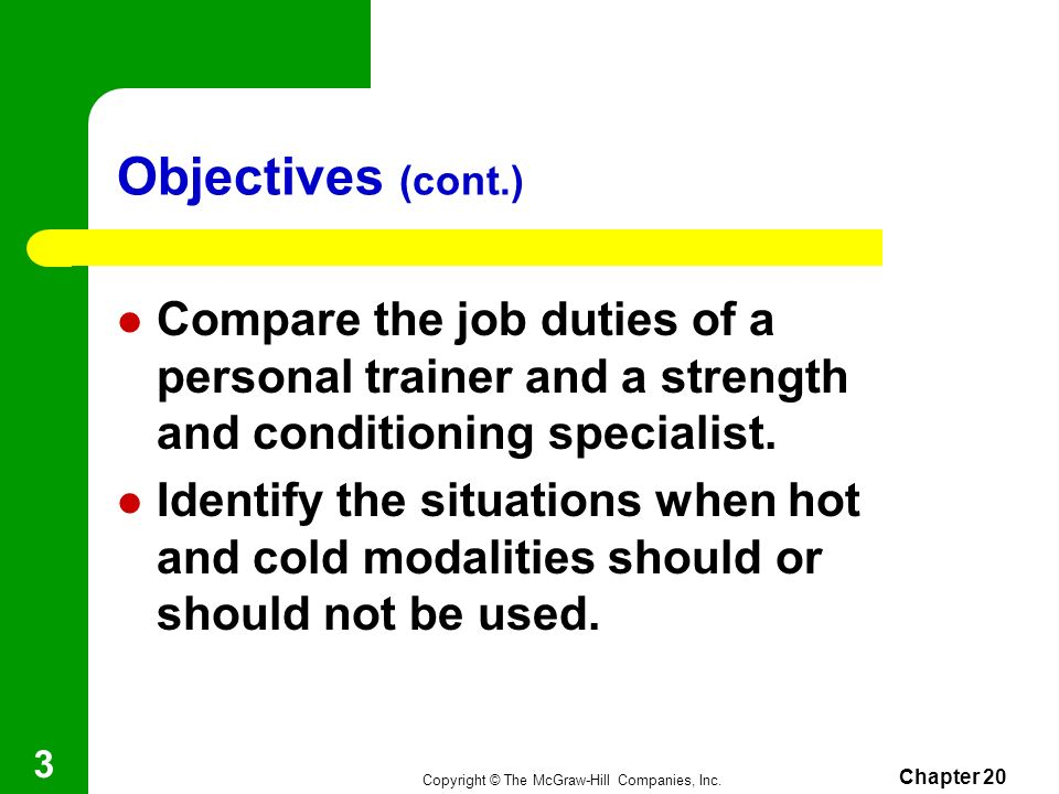 Objectives (cont.) Compare the job duties of a personal trainer and a strength and conditioning specialist.