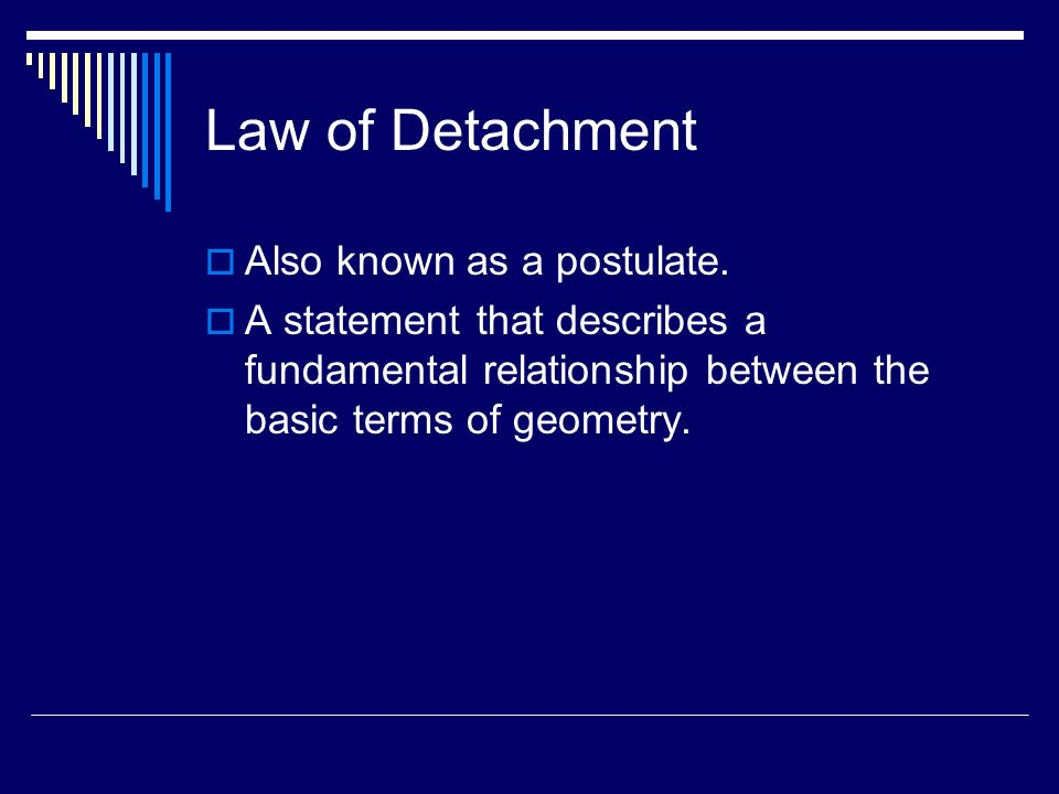 Law of Detachment Also known as a postulate.