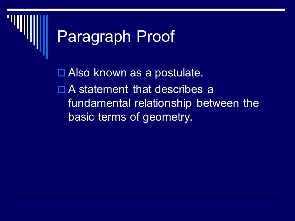 Paragraph Proof Also known as a postulate.