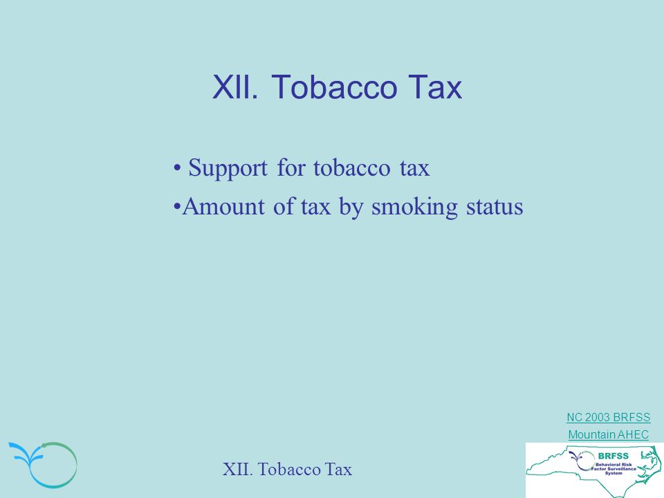 XII. Tobacco Tax Support for tobacco tax