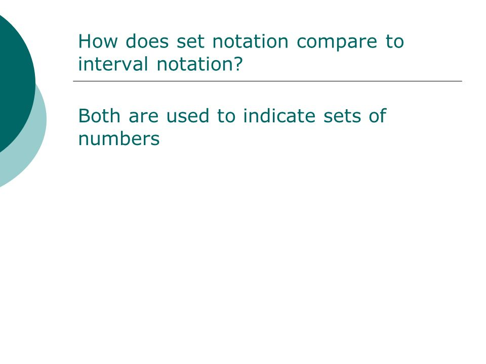 How does set notation compare to interval notation