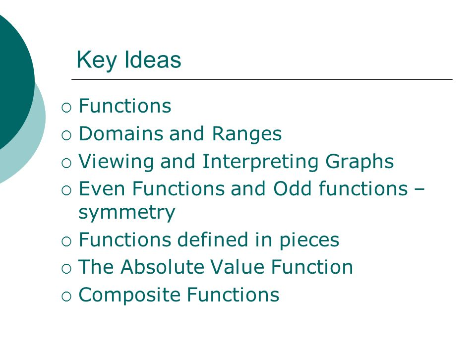 Key Ideas Functions Domains and Ranges Viewing and Interpreting Graphs