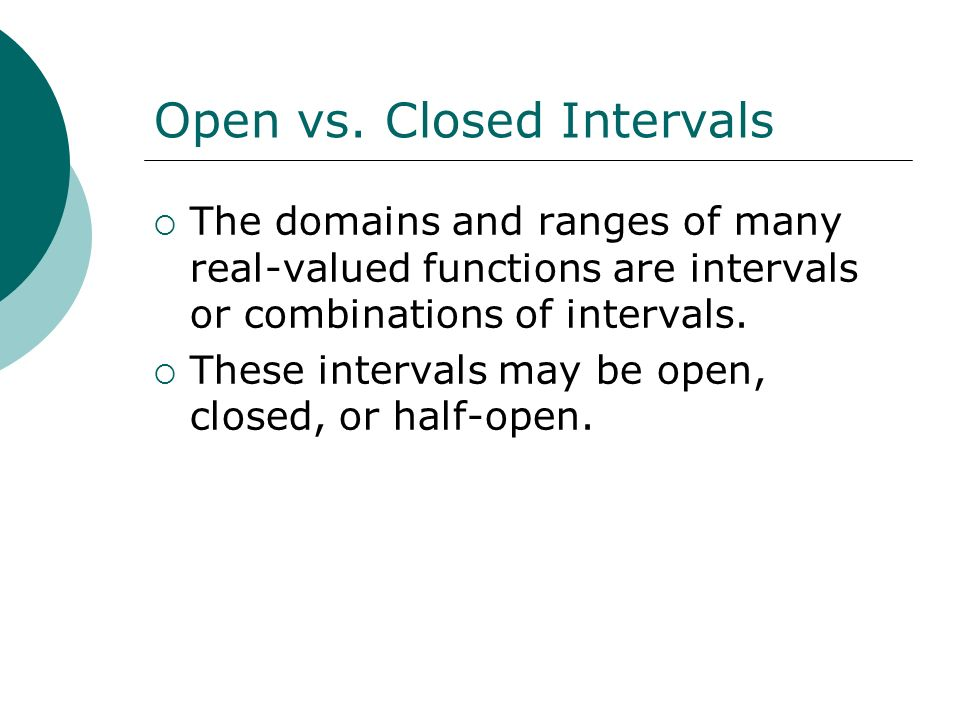 Open vs. Closed Intervals