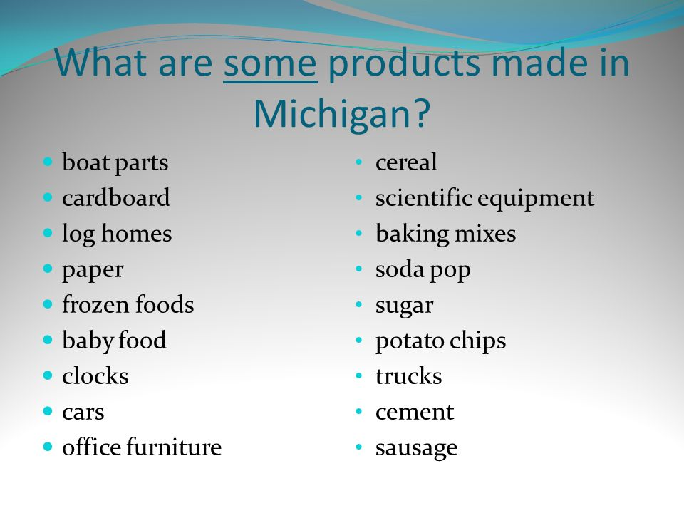 What are some products made in Michigan