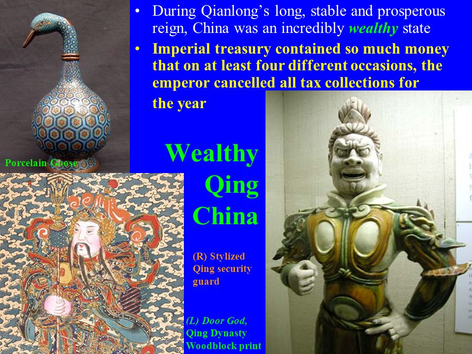 During Qianlong's long, stable and prosperous reign, China was an incredibly wealthy state