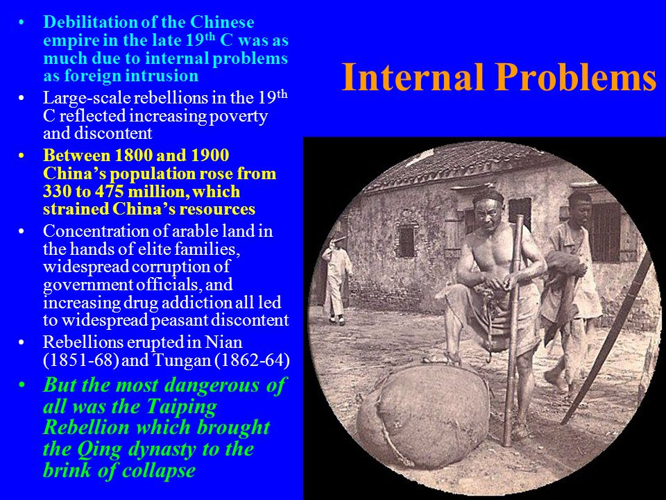 Debilitation of the Chinese empire in the late 19th C was as much due to internal problems as foreign intrusion