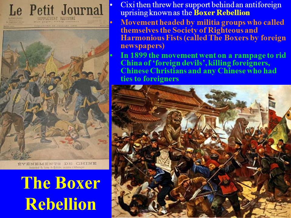 Cixi then threw her support behind an antiforeign uprising known as the Boxer Rebellion