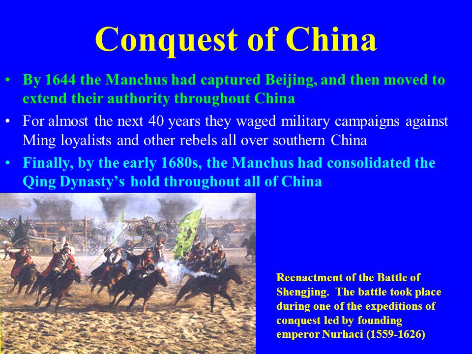 Conquest of China By 1644 the Manchus had captured Beijing, and then moved to extend their authority throughout China.