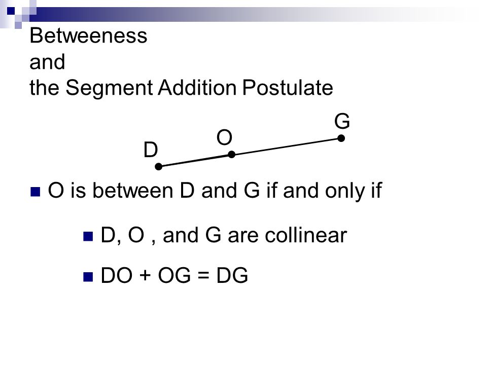 Betweeness and the Segment Addition Postulate