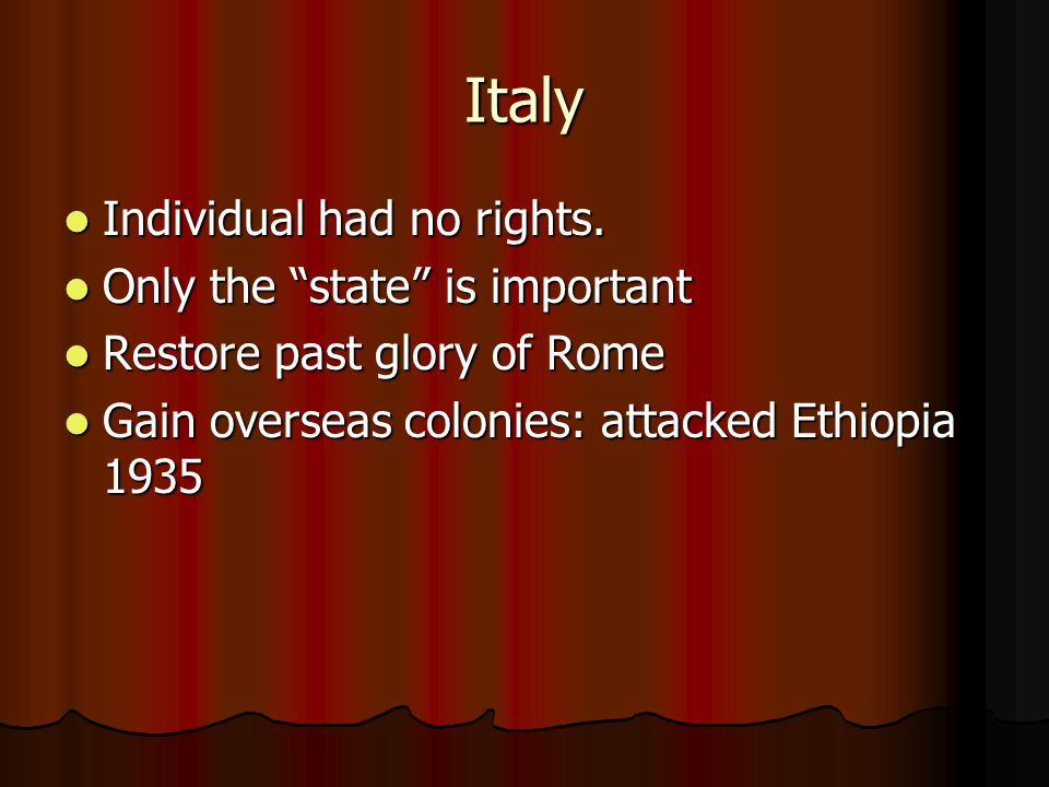 Italy Individual had no rights. Only the state is important