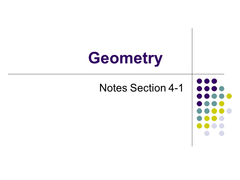Geometry Notes Section 4-1