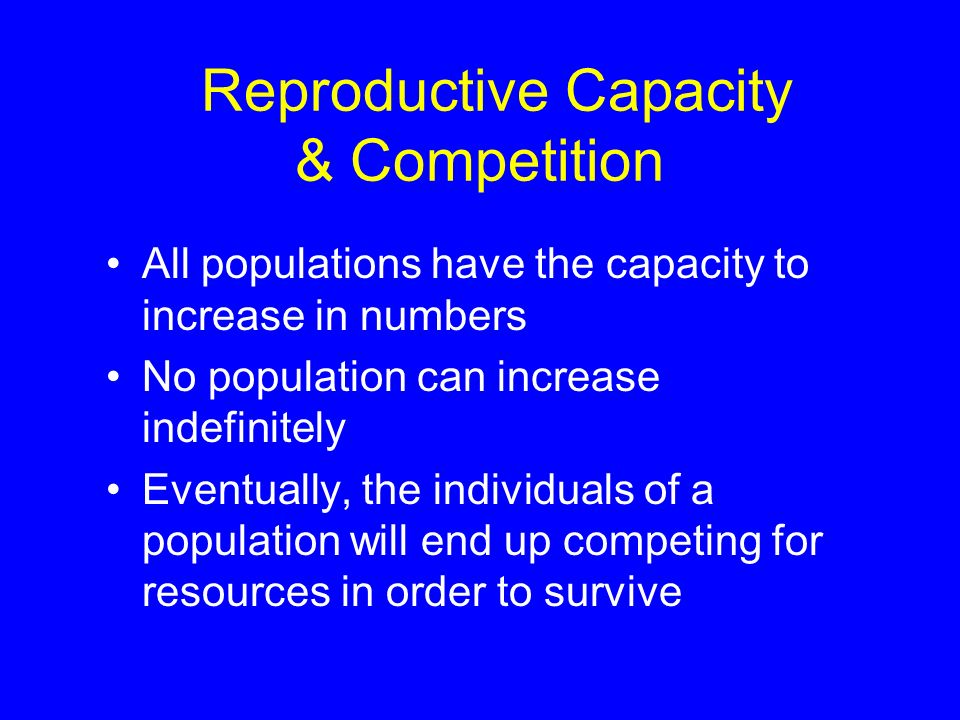 Reproductive Capacity & Competition