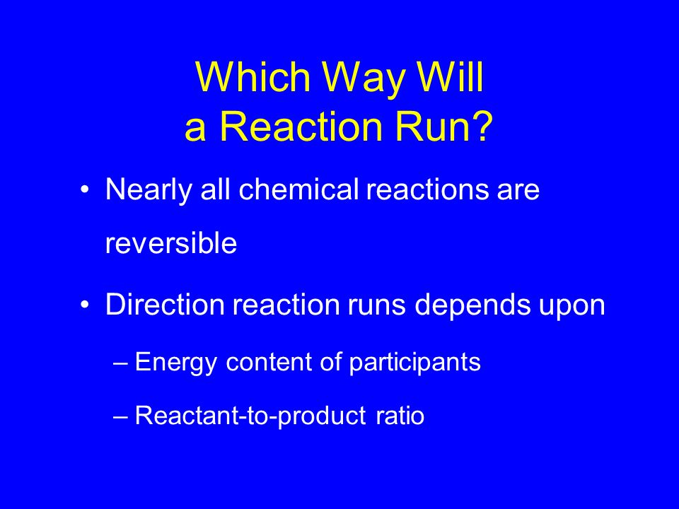 Which Way Will a Reaction Run