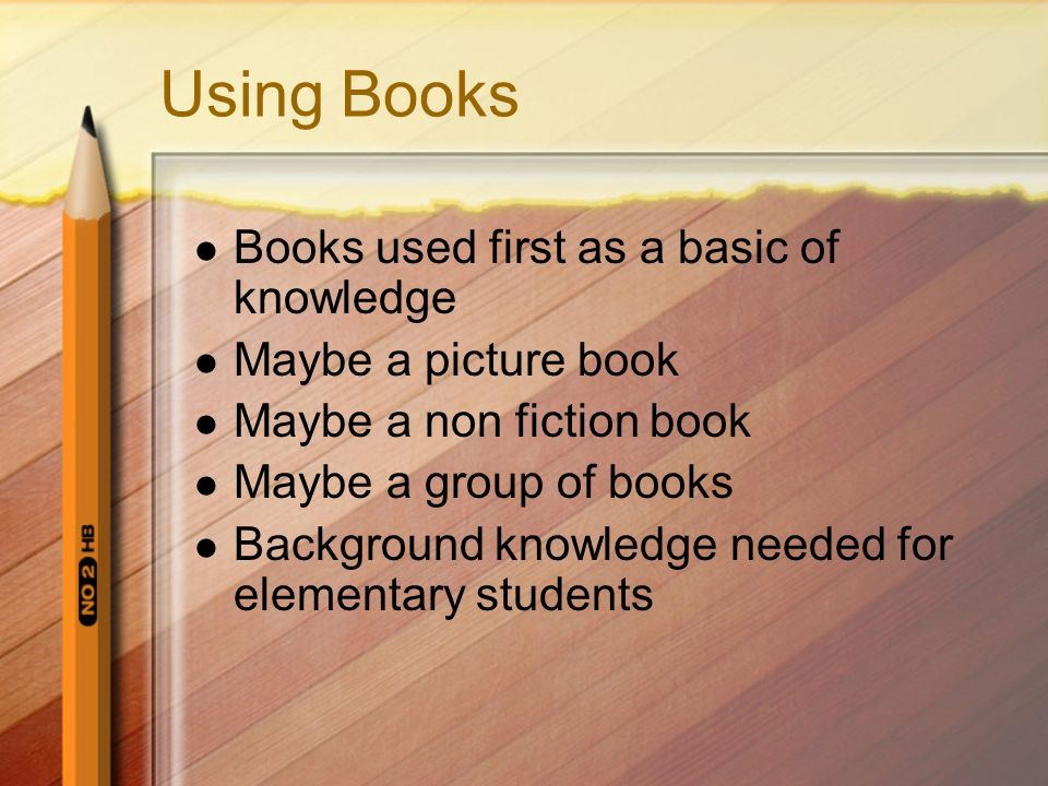 Using Books Books used first as a basic of knowledge