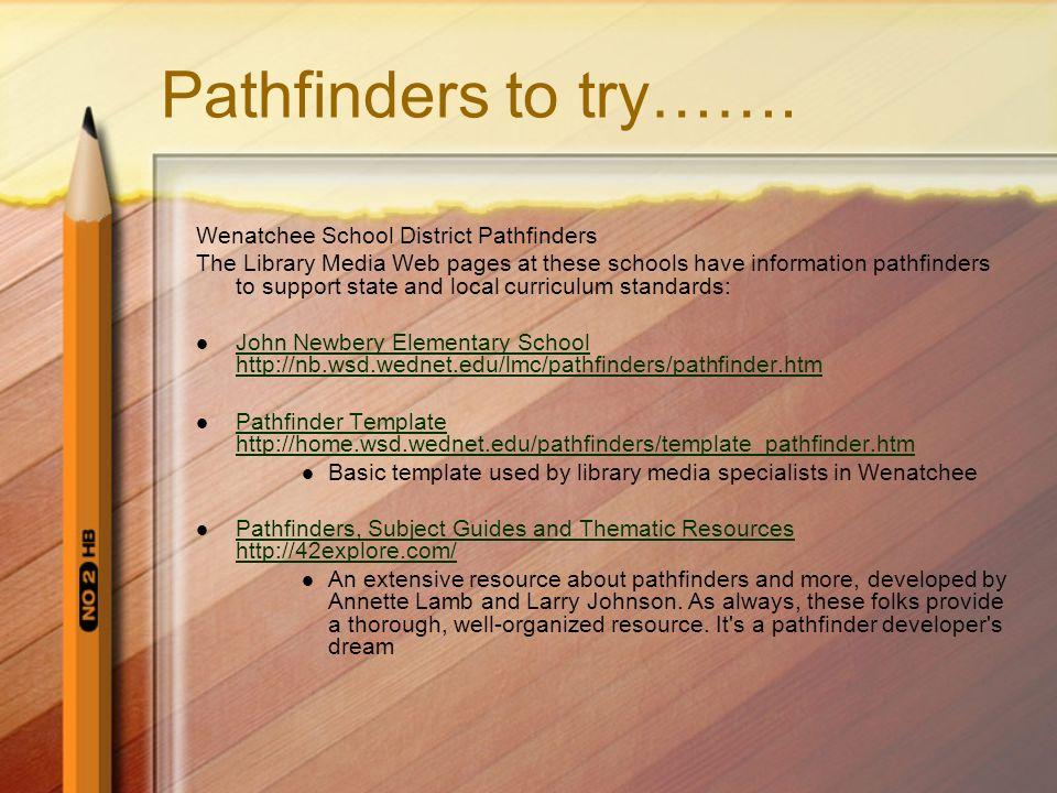 Pathfinders to try……. Wenatchee School District Pathfinders