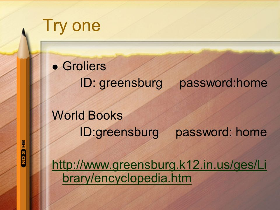 Try one Groliers ID: greensburg password:home World Books