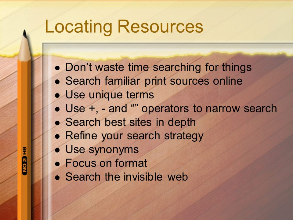 Locating Resources Don't waste time searching for things