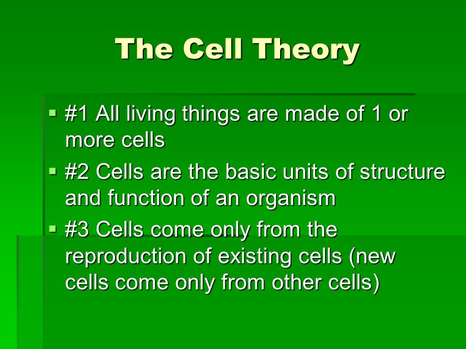 The Cell Theory #1 All living things are made of 1 or more cells