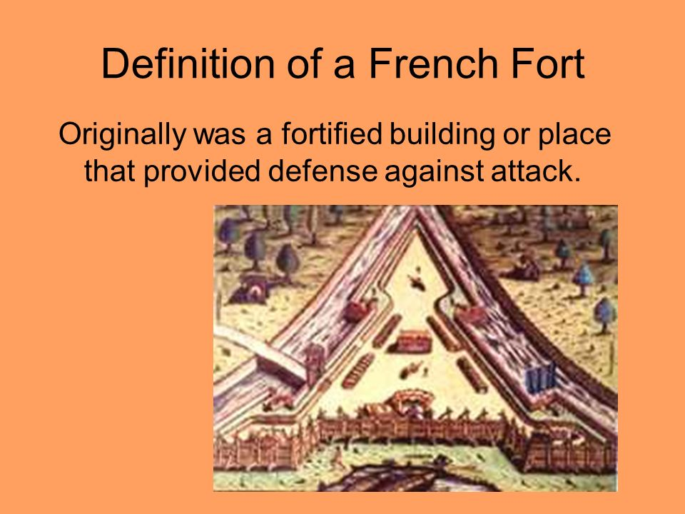 Definition of a French Fort