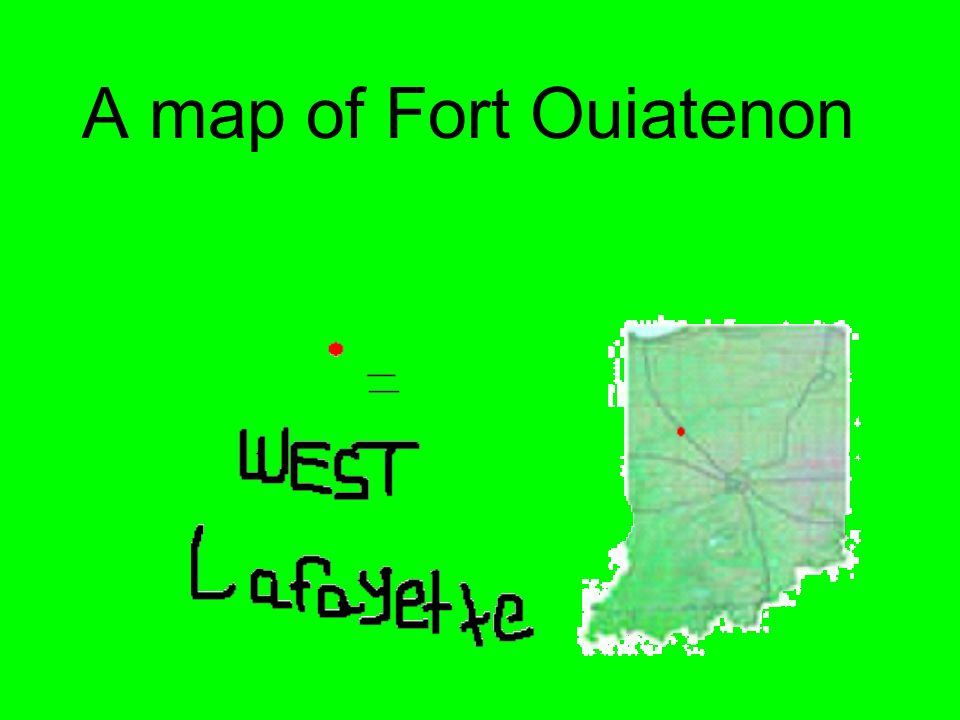 A map of Fort Ouiatenon