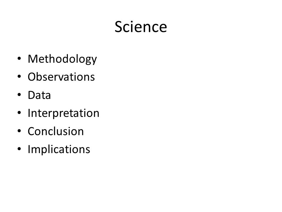 Science Methodology Observations Data Interpretation Conclusion