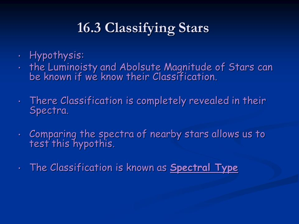 16.3 Classifying Stars Hypothysis: