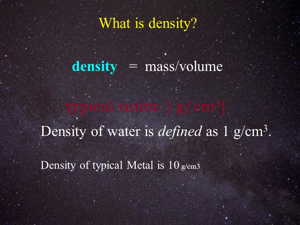 Density of water is defined as 1 g/cm3.
