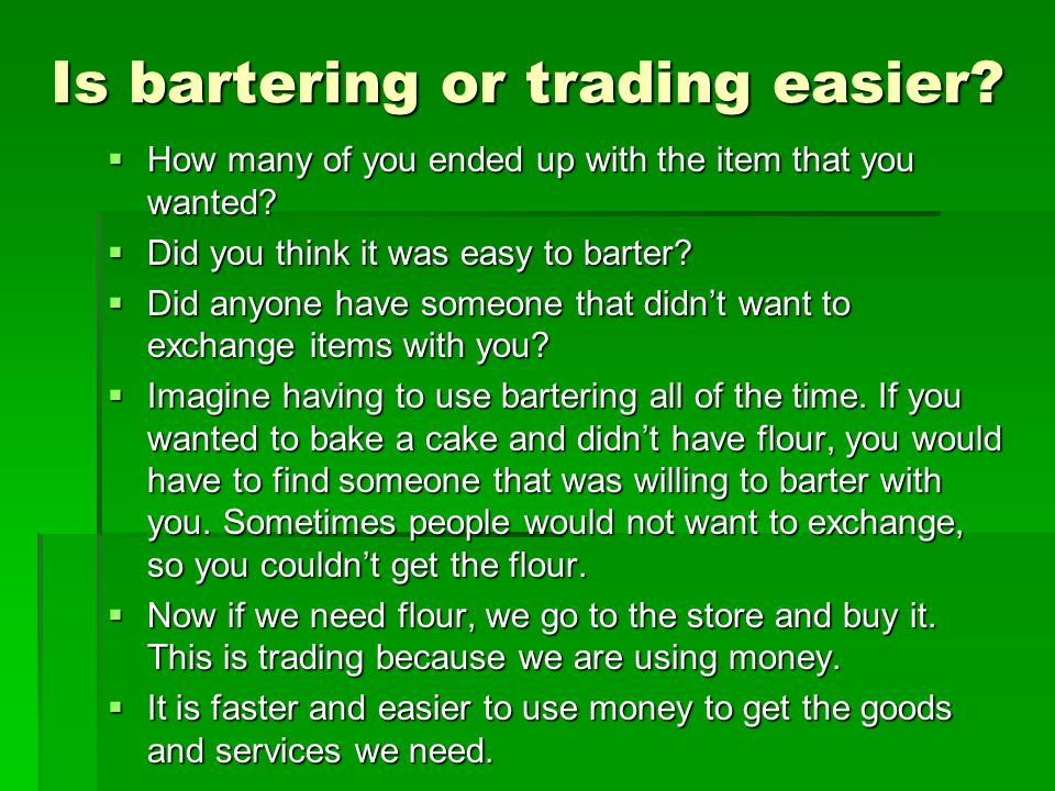Is bartering or trading easier