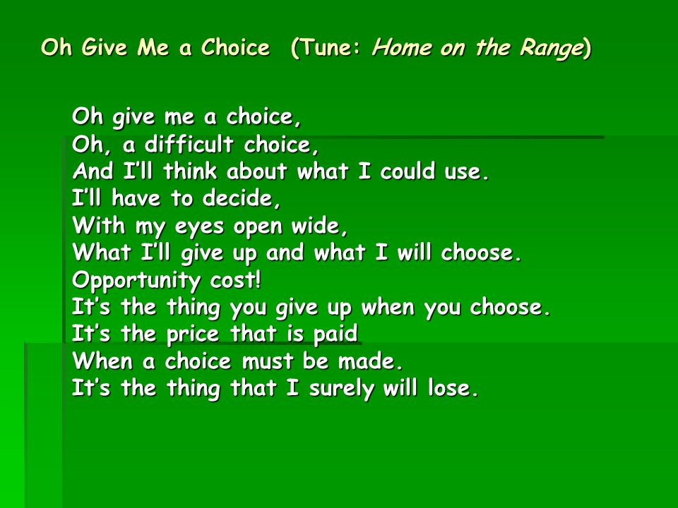 Oh Give Me a Choice (Tune: Home on the Range)