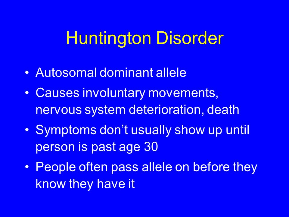 Huntington Disorder Autosomal dominant allele